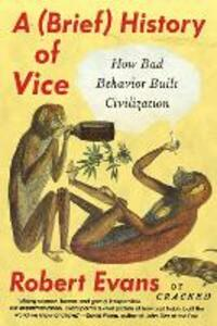 A Brief History Of Vice - Robert Evans - cover