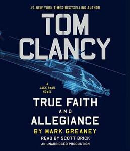 Tom Clancy: True Faith and Allegiance - Mark Greaney - cover