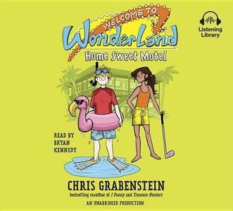 Welcome to Wonderland #1: Home Sweet Motel - Chris Grabenstein - cover