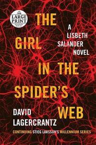 The Girl in the Spider's Web: A Lisbeth Salander Novel, Continuing Stieg Larsson's Millennium Series - David Lagercrantz - cover