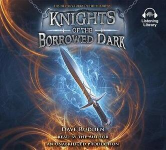 Knights of the Borrowed Dark - Dave Rudden - cover