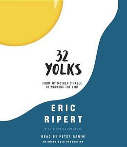 32 Yolks: From My Mother's Table to Working the Line - Eric Ripert - cover