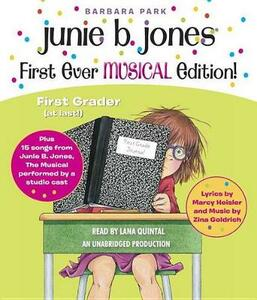 Junie B. Jones First Ever MUSICAL Edition! - Marcy Heisler,Barbara Park - cover