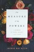 Libro in inglese The Measure Of My Powers: A Memoir of Food, Misery, and Paris Jackie Ellis