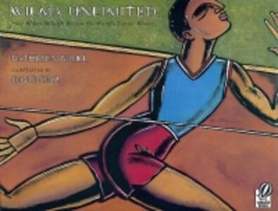 Wilma Unlimited: How Wilma Rudolph Became the World's Fastest Woman - Kathleen Krull - cover
