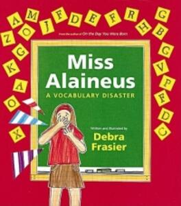 Miss Alaineus: A Vocabulary Disaster - Debra Frasier - cover