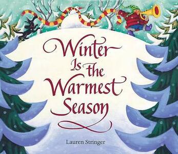 Winter Is the Warmest Season - Lauren Stringer - cover