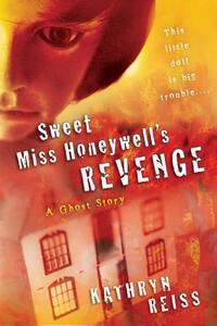 Sweet Miss Honeywell's Revenge: A Ghost Story - Kathryn Reiss - cover
