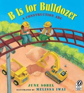 B Is for Bulldozer - June Sobel - cover