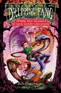 When Bad Snakes Attack Good Children - Dan Greenburg - cover