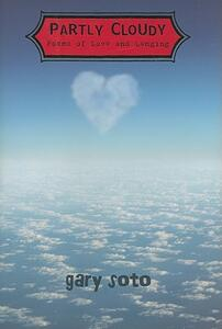 Partly Cloudy: Poems of Love and Longing - Gary Soto - cover