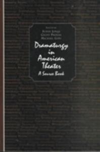 Dramaturgy in American Theatre: A Source Book - Susan Jonas,Geoffrey S. Proehl,Michael Lupu - cover