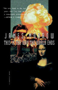 This is the Way the World Ends - James Morrow - cover