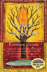 Spirits of the Ordinary: A Tale of Casas Grandes - Kathleen Alcala - cover