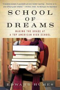 School of Dreams: Making the Grade at a Top American High School - Edward Humes - cover