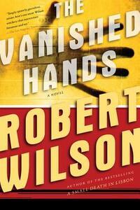 The Vanished Hands - Robert Wilson - cover