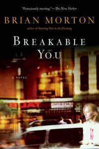 Breakable You - Brian Morton - cover