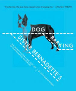 Sister Bernadette's Barking Dog: The Quirky History and Lost Art of Diagramming Sentences - Kitty Burns Florey - cover