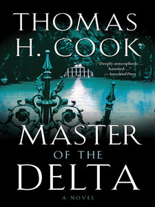 Foto Cover di Master of the Delta, Ebook inglese di Thomas H. Cook, edito da Houghton Mifflin Harcourt