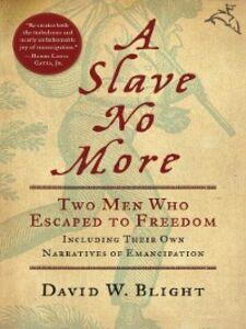 Foto Cover di A Slave No More, Ebook inglese di David W. Blight, edito da Houghton Mifflin Harcourt
