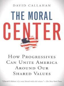 Foto Cover di Moral Center, Ebook inglese di David Callahan, edito da Houghton Mifflin Harcourt