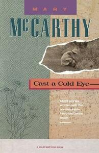 Cast a Cold Eye - Mary McCarthy - cover