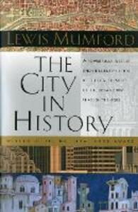 The City in History: Its Origins, Its Transformations, and Its Prospects - Lewis Mumford - cover