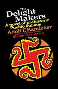 Delight Makers - Adolf,F. Bandelier - cover