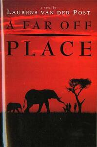 A Far off Place - Laurens Van Der Post - cover