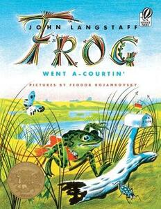 Frog Went A-Courtin' - John Langstaff - cover