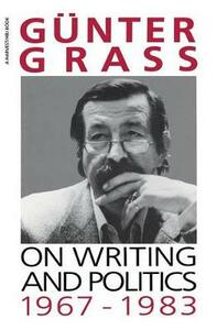 On Writing and Politics, 1967-1983 - Gunter Grass - cover