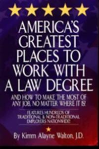 America's Greatest Places to Work with a Law Degree - Kimm Alayne Walton - cover