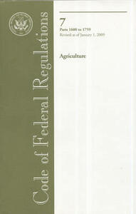 Code of Federal Regulations, Title 7, Agriculture, PT. 1600-1759, Revised as of January 1, 2009 - cover