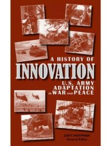 Foto Cover di A History of Innovation, Ebook inglese di Jon T. Hoffman, edito da United States Government Printing Office