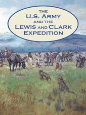 The U.S. Army and the Lewis and Clark Expedition