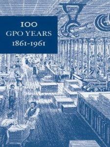 Ebook in inglese 100 GPO Years 1861-1961 Harrison, James L.