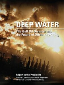Ebook in inglese Deep Water Drilling, National Commission on the BP Deepwater Horizon Oil Spill and Offshore