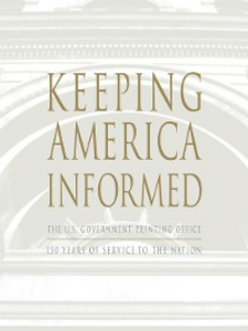 Ebook in inglese Keeping America Informed Committee, U.S. Government Printing Office 150th Anniversary