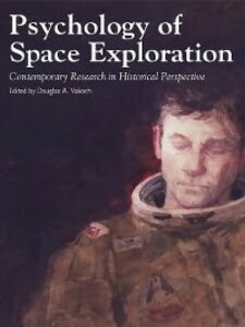 Foto Cover di Psychology of Space Exploration, Ebook inglese di Douglas A. Vakoch, edito da United States Government Printing Office