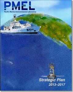 Pacific Marine Environmental Laboratory (PMEL) Strategic Plan 2013-2017 - cover