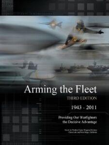 Foto Cover di Arming the Fleet, Ebook inglese di Navy Dept. (U.S.),Wallace T. Martin, edito da United States Dept. of Defense