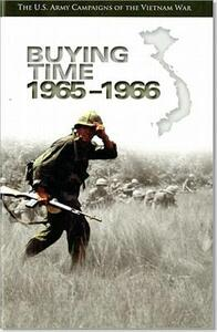 U.S. Army Campaigns of the Vietnam War: Buying Time, 1965-1966: Buying Time, 1965-1966 - Frank L Jones - cover