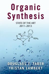 Ebook in inglese Organic Synthesis: State of the Art 2011-2013 Lambert, Tristan , Taber, Douglass F.