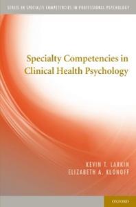 Ebook in inglese Specialty Competencies in Clinical Health Psychology Klonoff, Elizabeth A. , Larkin, Kevin T.
