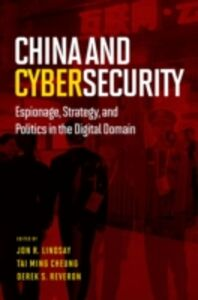 Ebook in inglese China and Cybersecurity: Espionage, Strategy, and Politics in the Digital Domain -, -