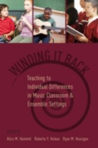 Ebook in inglese Winding It Back: Teaching to Individual Differences in Music Classroom and Ensemble Settings -, -