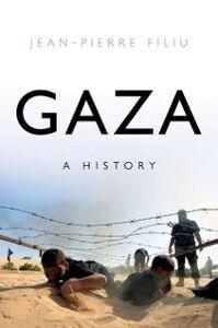 Ebook in inglese Gaza: A History Filiu, Jean-Pierre