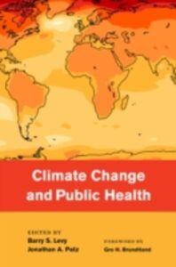 Foto Cover di Climate Change and Public Health, Ebook inglese di Barry Levy,Jonathan Patz, edito da Oxford University Press