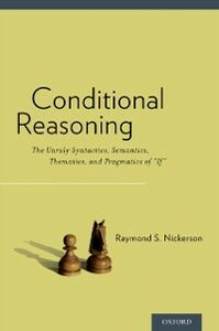 Ebook in inglese Conditional Reasoning: The Unruly Syntactics, Semantics, Thematics, and Pragmatics of If Nickerson, Raymond