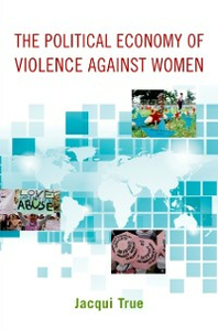Ebook in inglese Political Economy of Violence against Women True, Jacqui